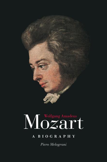 Wolfgang Amadeus Mozart A Biography Melograni Cochrane
