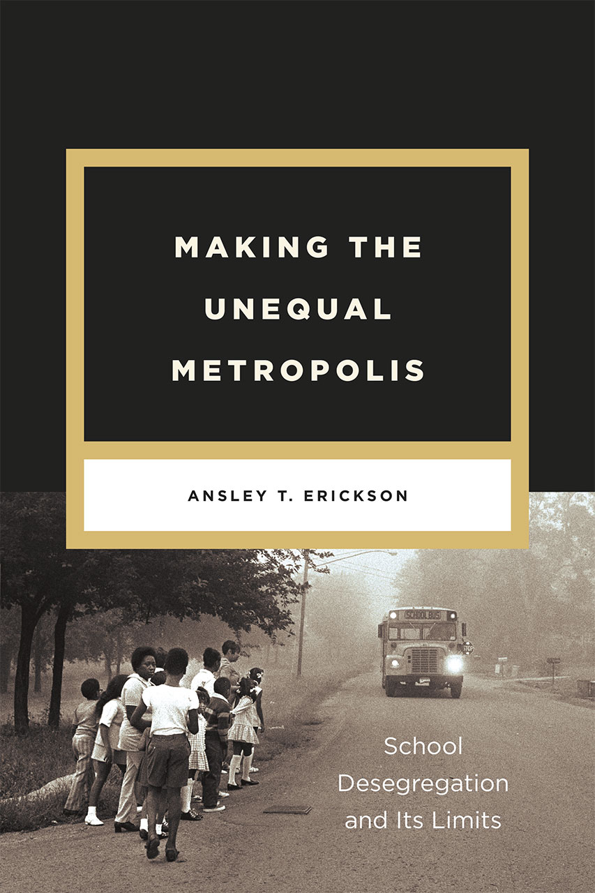 making the unequal metropolis school desegregation and its limits