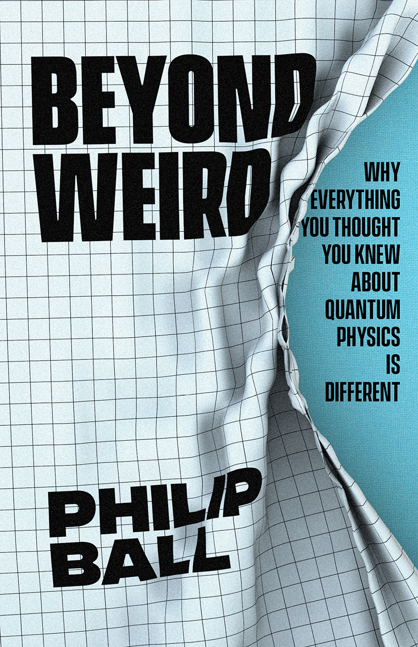 Beyond Weird: Why Everything You Thought You Knew about