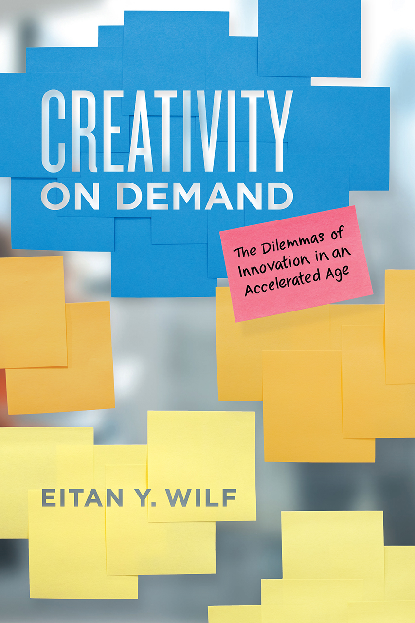 5 Questions for Eitan Y. Wilf, author of 'Creativity on Demand'
