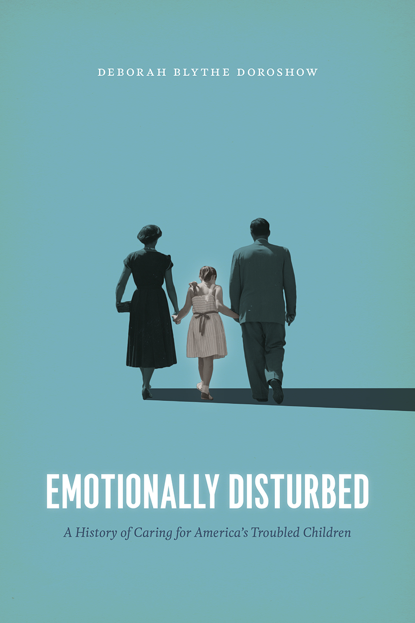 Emotionally Disturbed: A History of Caring for America's