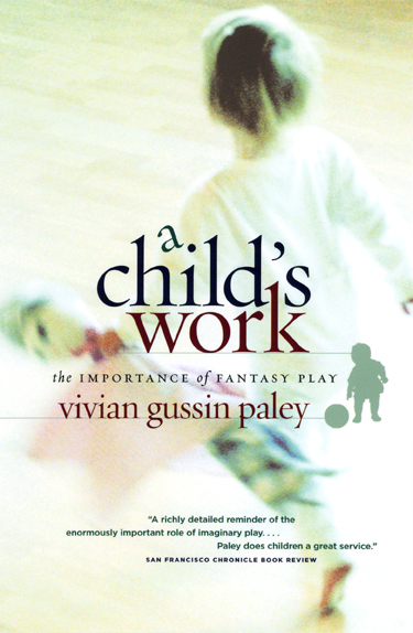 A Childs Work: The Importance of Fantasy Play