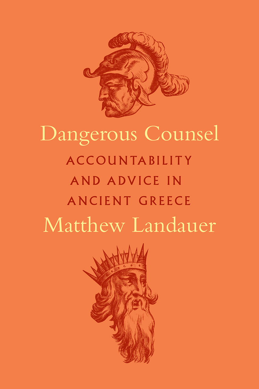 Dangerous Counsel: Accountability and Advice in Ancient