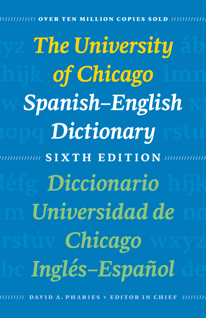 The University of Chicago Spanish-English Dictionary, Sixth Edition ...