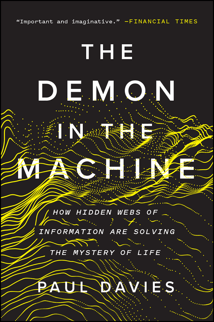The Demon In The Machine How Hidden Webs Of Information Are Solving The Mystery Of Life Davies