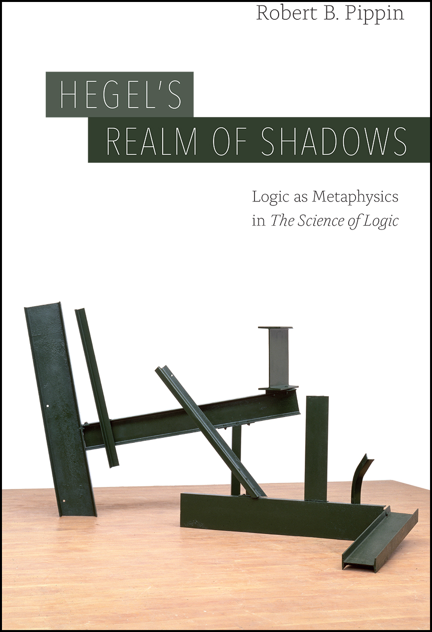 """Hegel's Realm of Shadows: Logic as Metaphysics in """"The"""