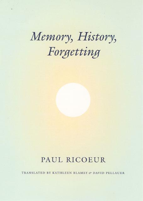 Memory, History, Forgetting, Ricoeur, Blamey, Pellauer