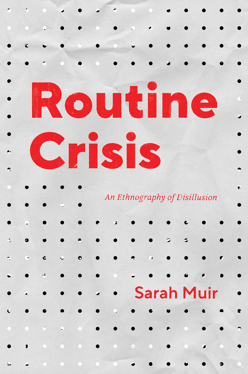 Routine Crisis: An Ethnography of Disillusion, Muir