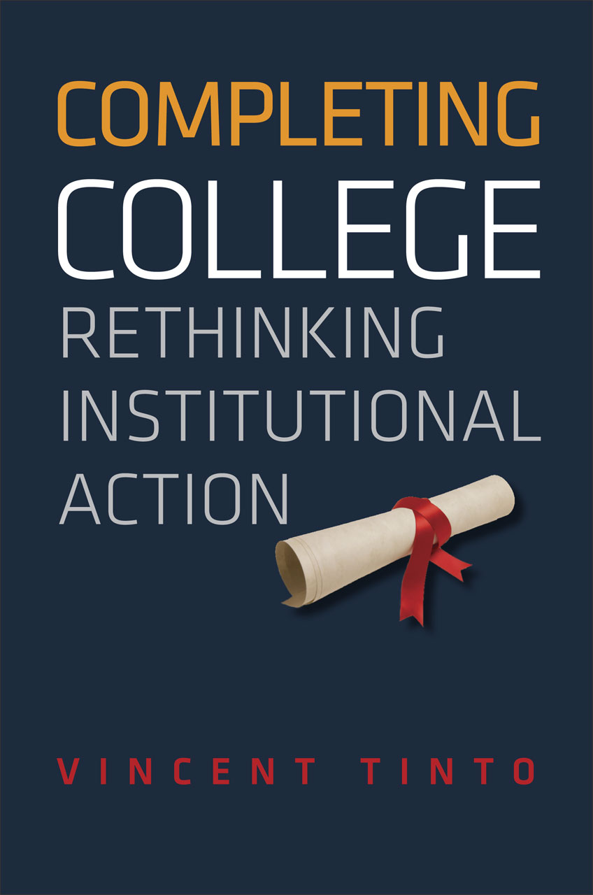 completing college rethinking institutional action tinto