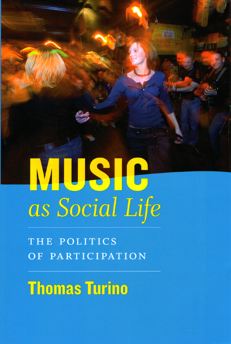 Music As Social Life The Politics Of Participation Turino