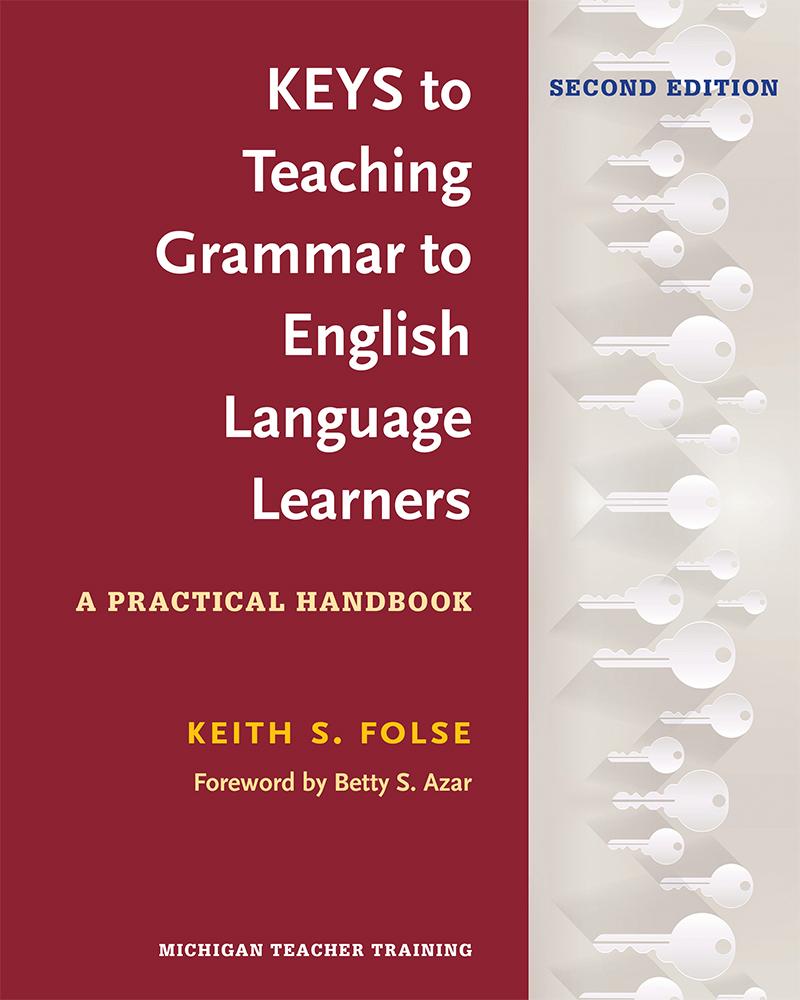 Keys to Teaching Grammar to English Language Learners, Second