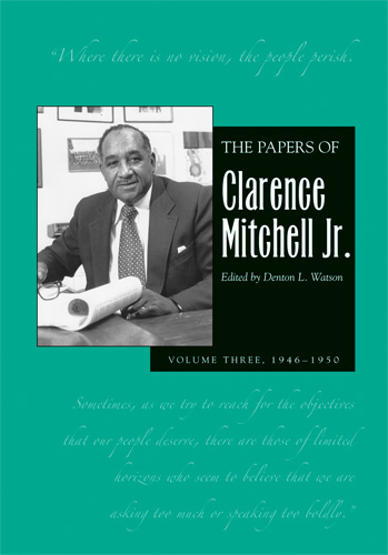 Papers of Clarence Mitchell Jr., Volume III