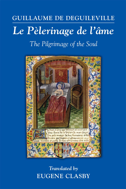 Guillaume de Deguileville: Le PElerinage de l'Ame (The