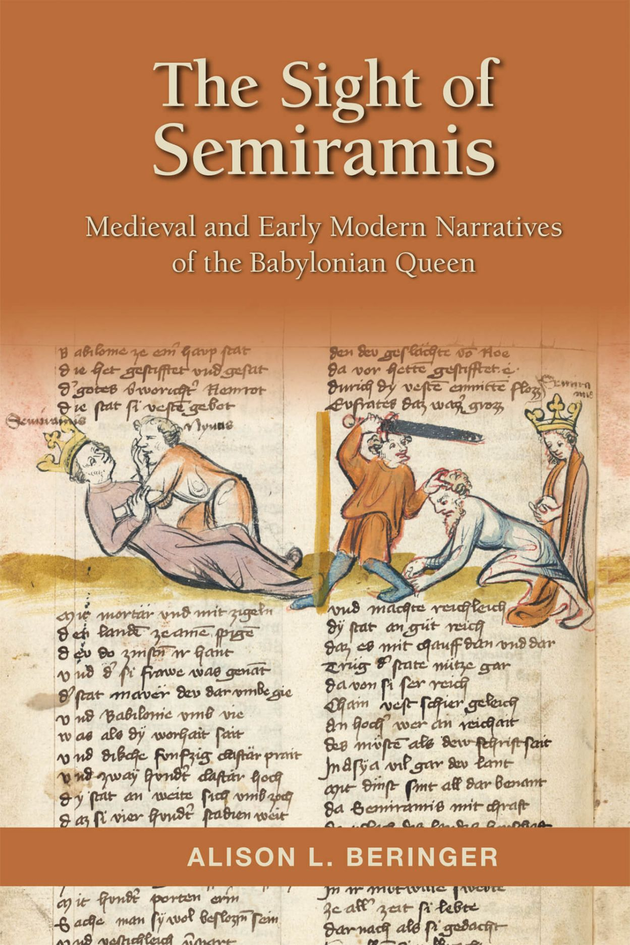 Sight of Semiramis: Medieval and Early Modern Narratives of the