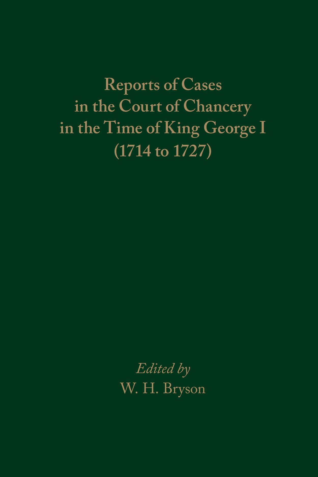 Reports of Cases in the Court of Chancery in the Time of King