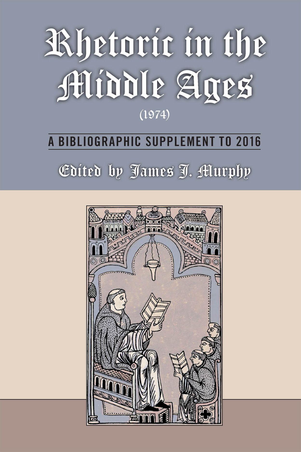 Rhetoric in the Middle Ages (1974): A Bibliographic Supplement