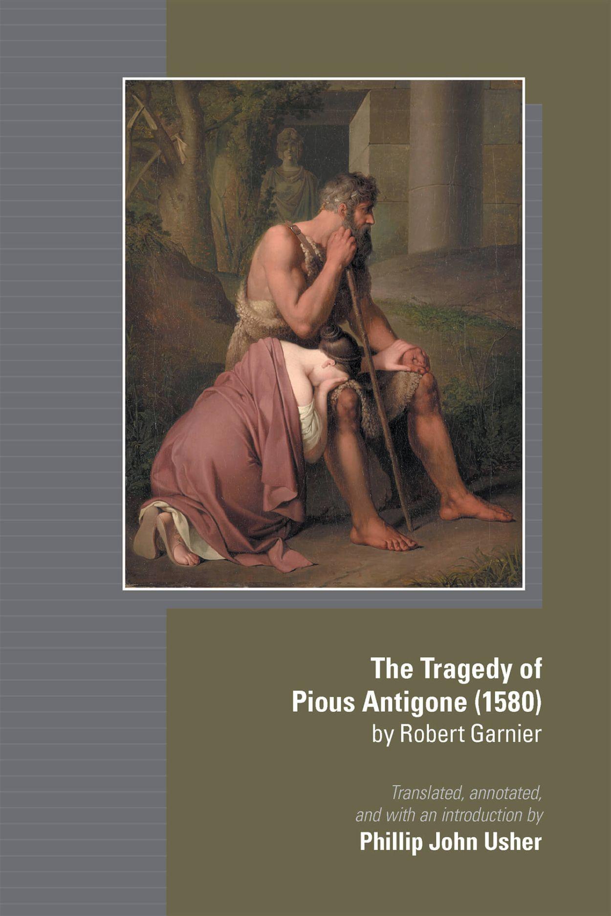 Tragedy of Pious Antigone (1580) by Robert Garner