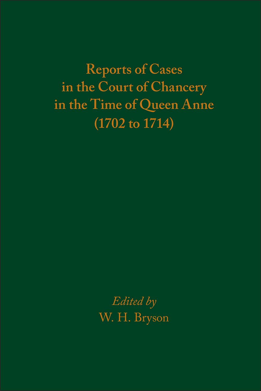 Reports of Cases in the Court of Chancery in the Time of Queen
