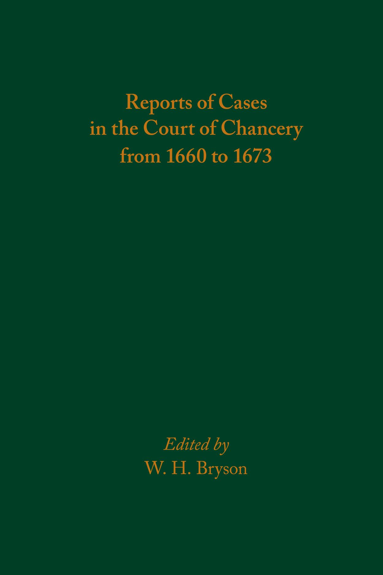 Reports of Cases in the Court of Chancery from 1660 to 1673