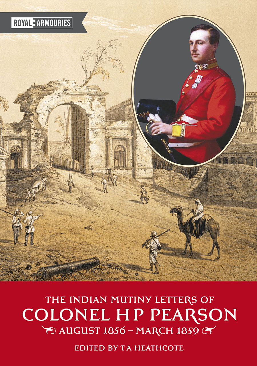 Indian Mutiny Letters of Colonel H.P. Pearson