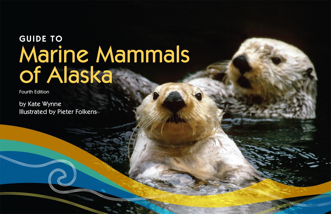 Guide To Marine Mammals Of Alaska Second Edition