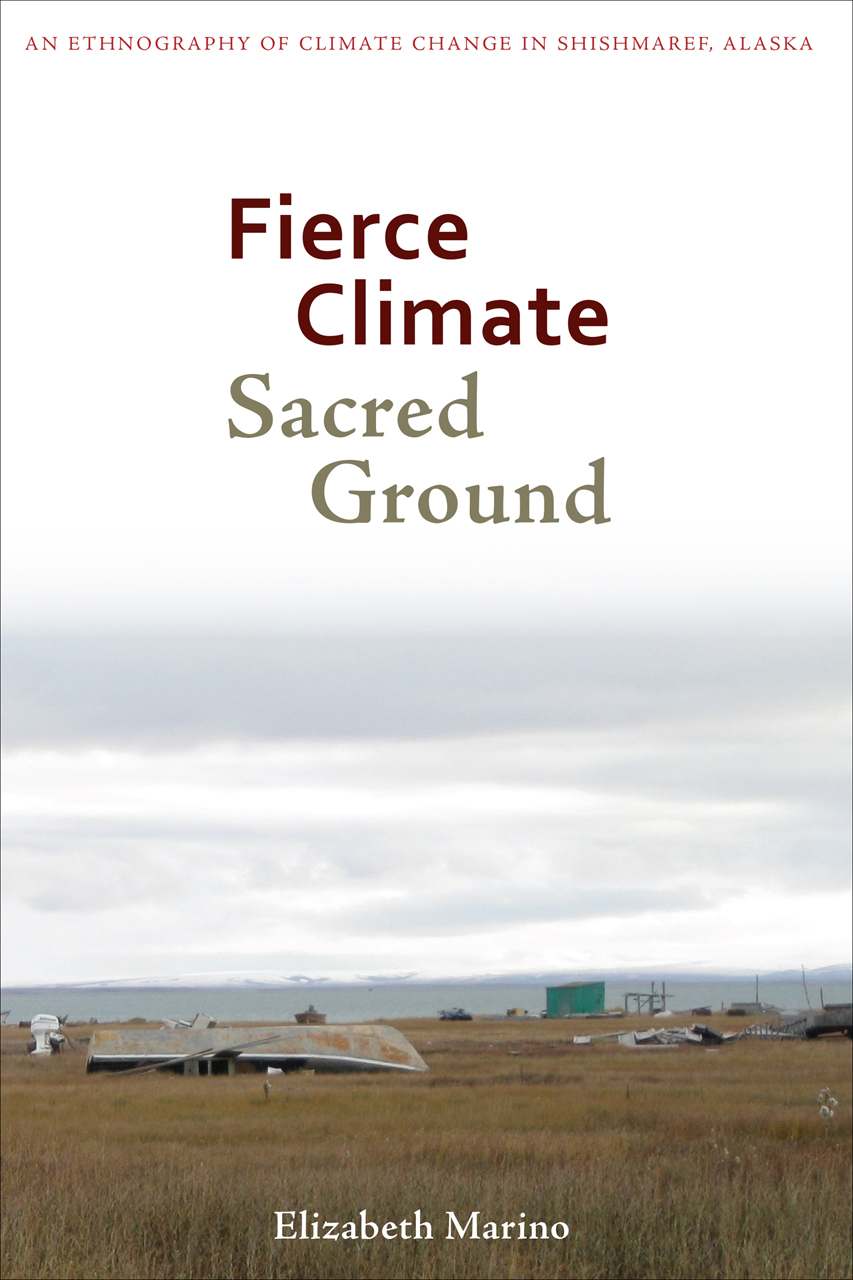 Fierce Climate Sacred Ground An Ethnography Of Climate Change In