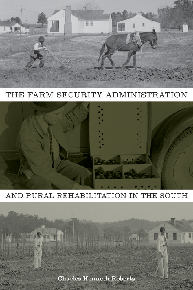 The Farm Security Administration and Rural Rehabilitation in