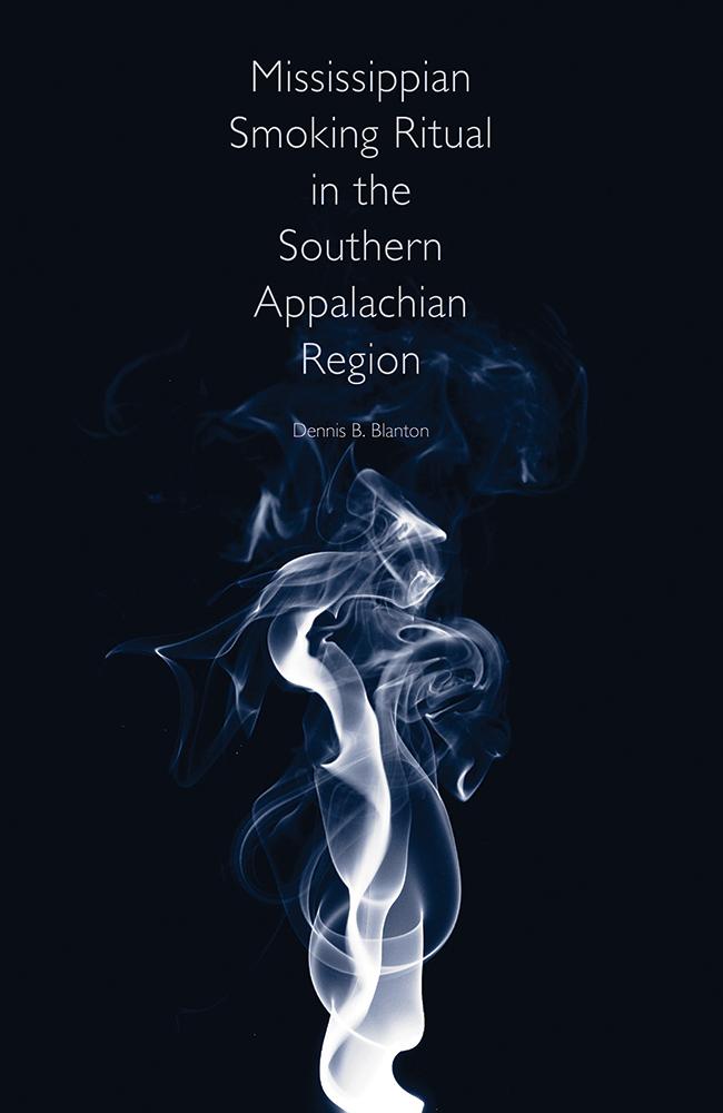 Mississippian Smoking Ritual in the Southern Appalachian Region