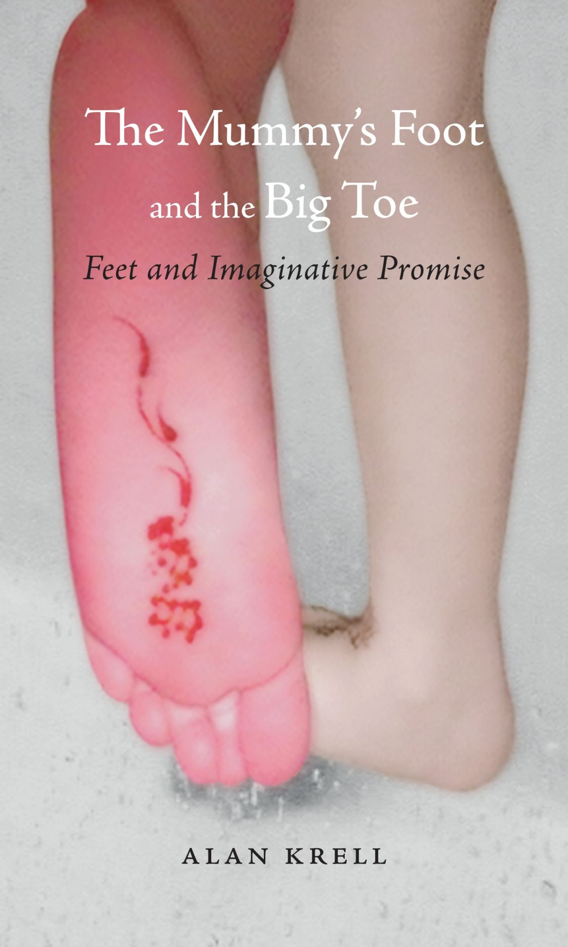 The Mummy\'s Foot and the Big Toe: Feet and Imaginative Promise, Krell
