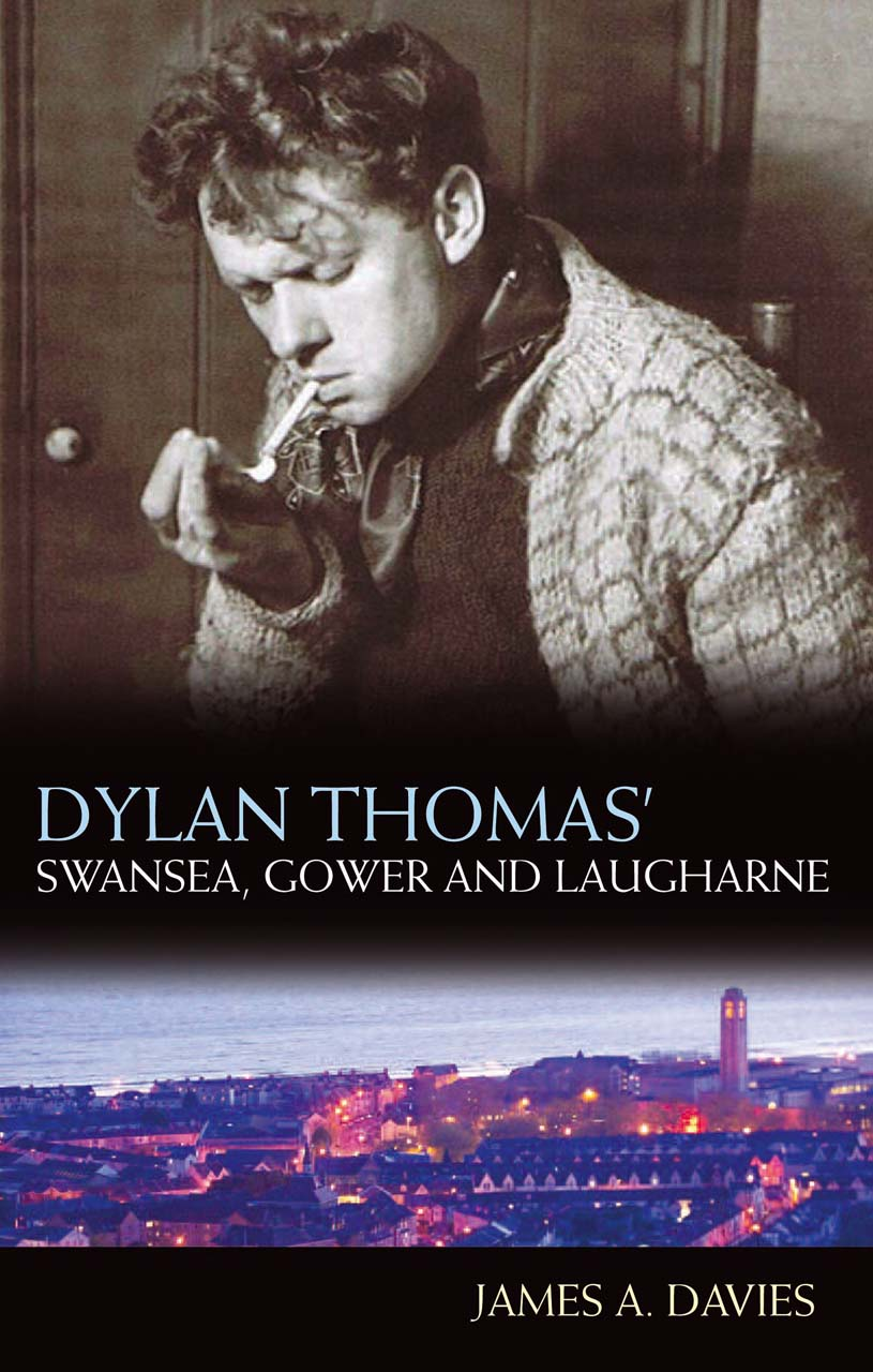Dylan Thomas' Swansea, Gower and Laugharne