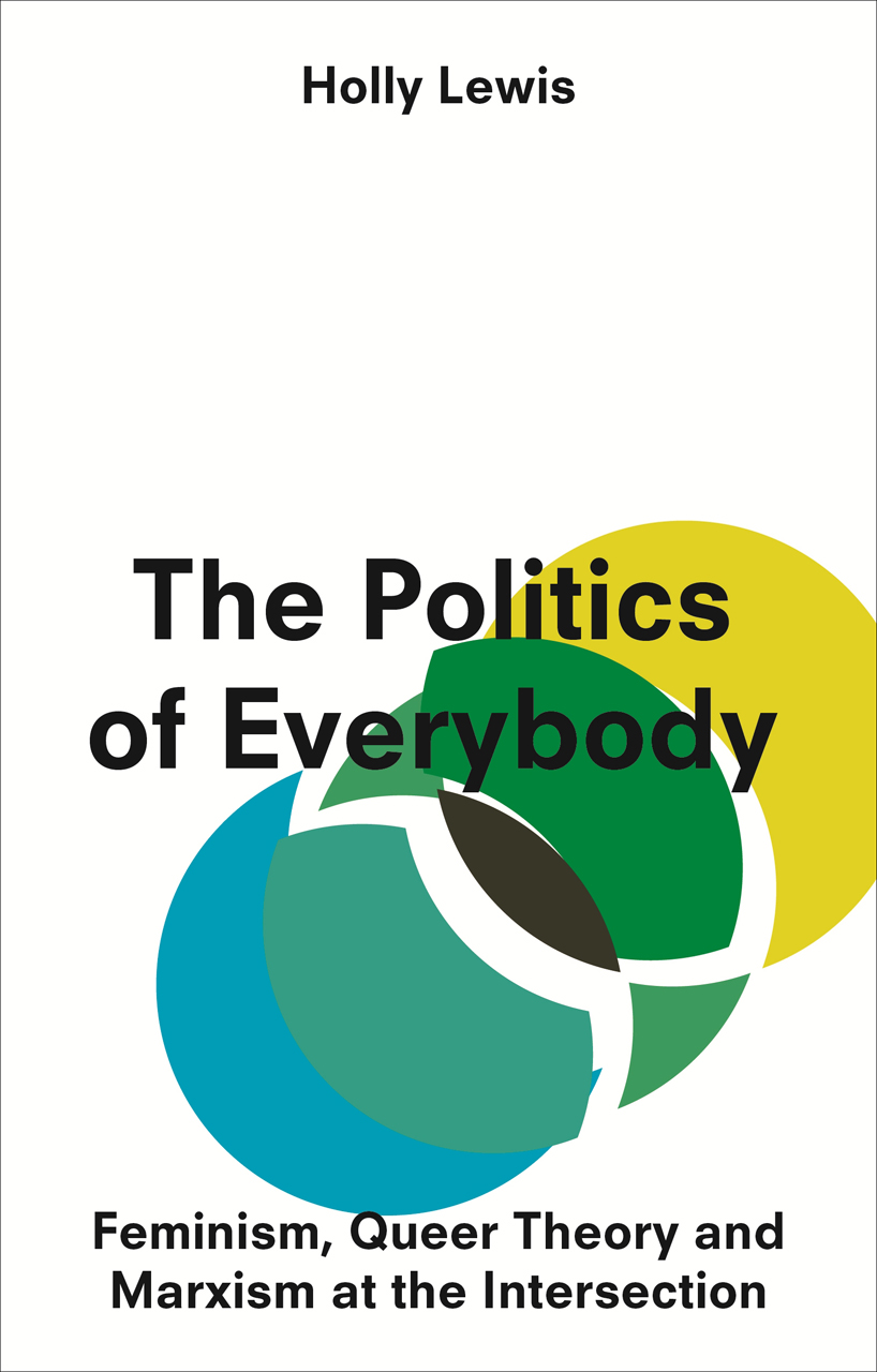The Politics of Everybody: Feminism, Queer Theory and