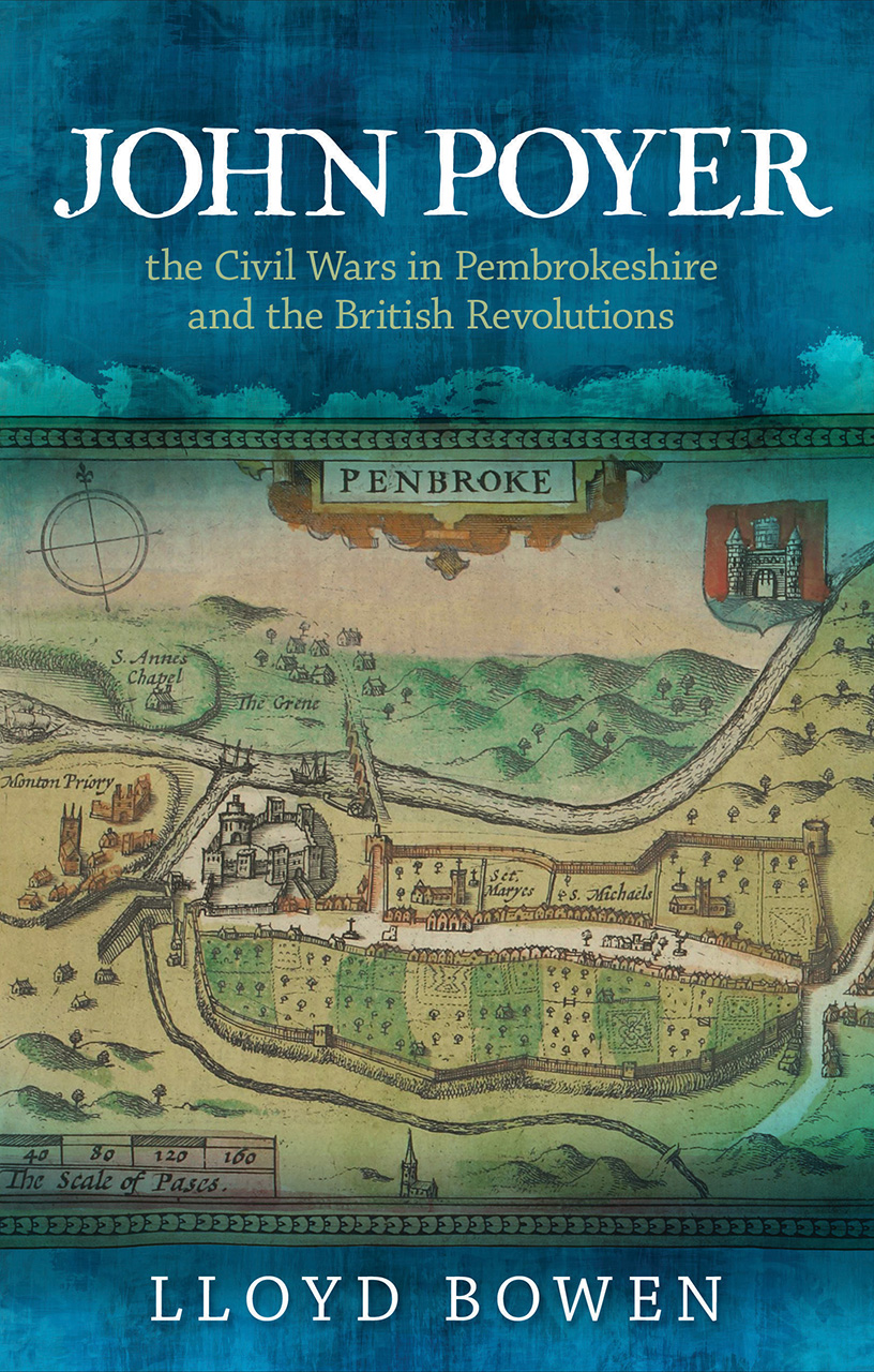 John Poyer, the Civil Wars in Pembrokeshire and the British