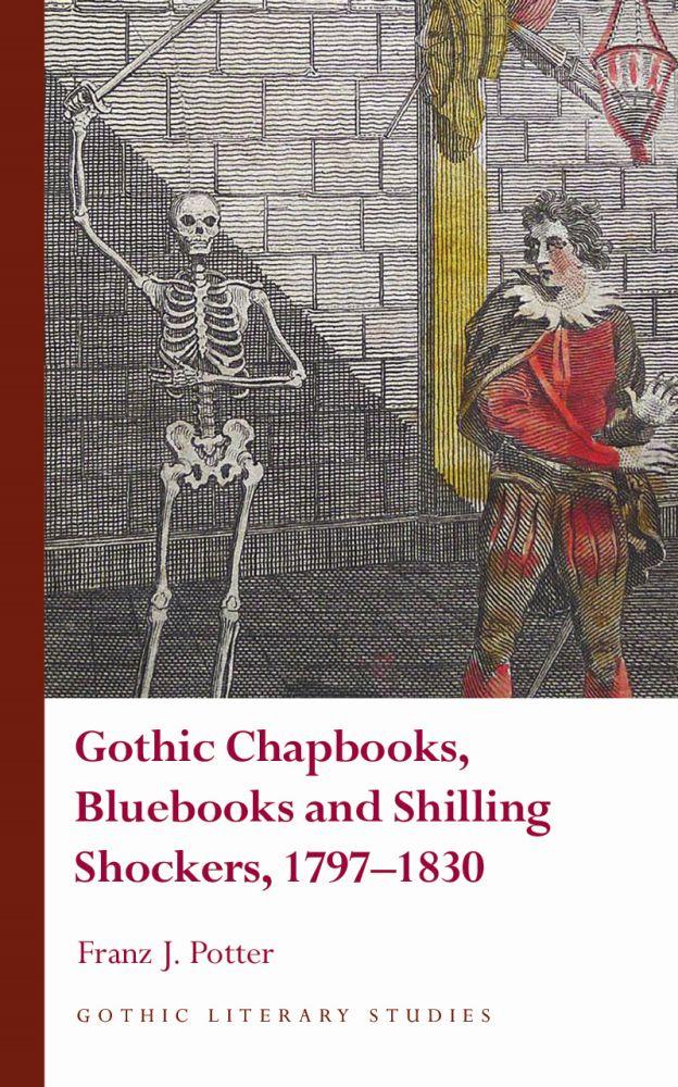 Gothic Chapbooks, Bluebooks and Shilling Shockers, 1797-1830