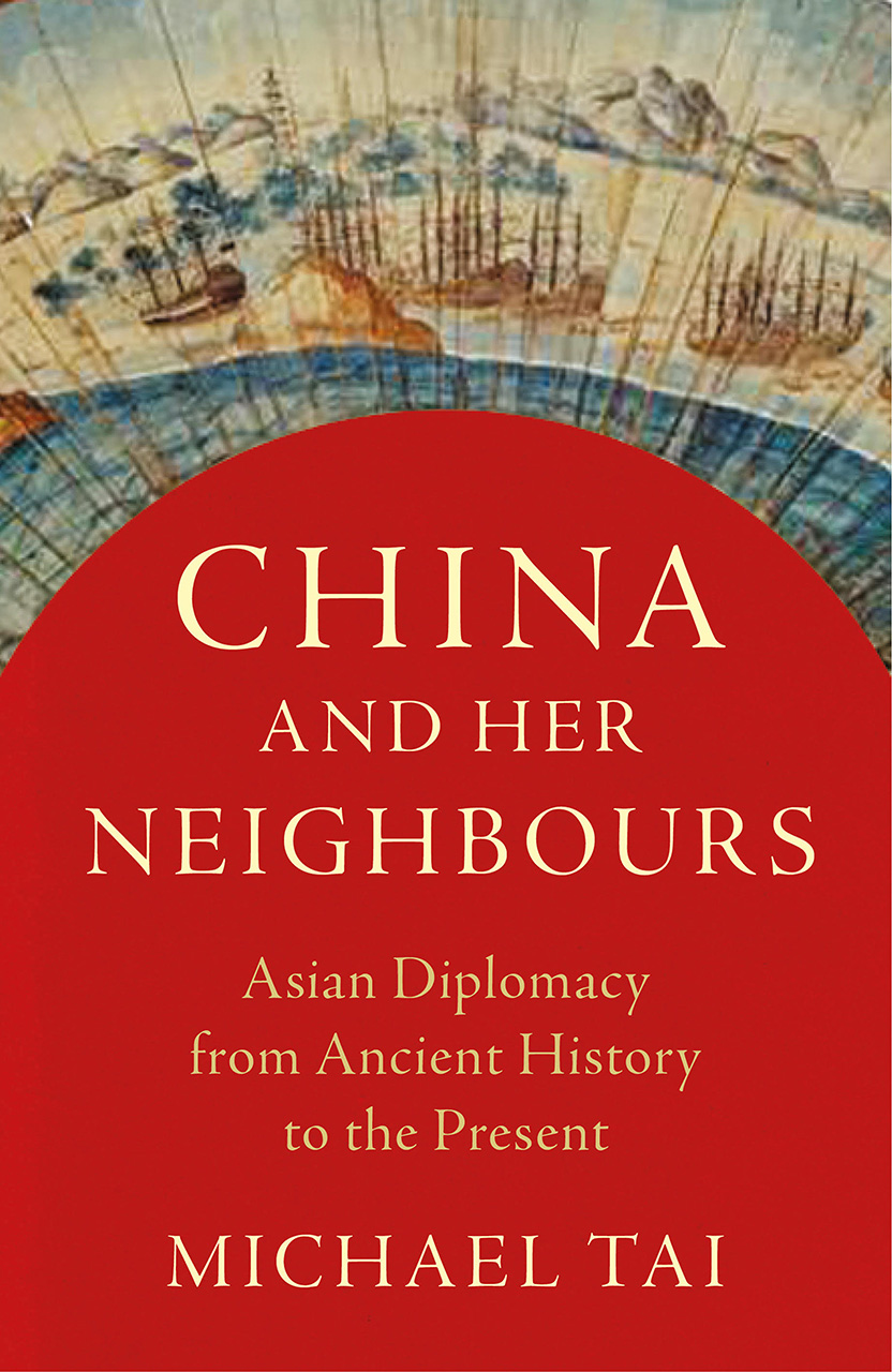 China and Her Neighbours: Asian Politics and Diplomacy from