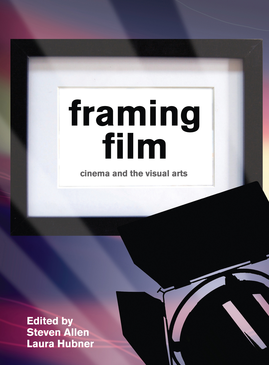 Framing Film: Cinema and the Visual Arts, Allen, Hubner