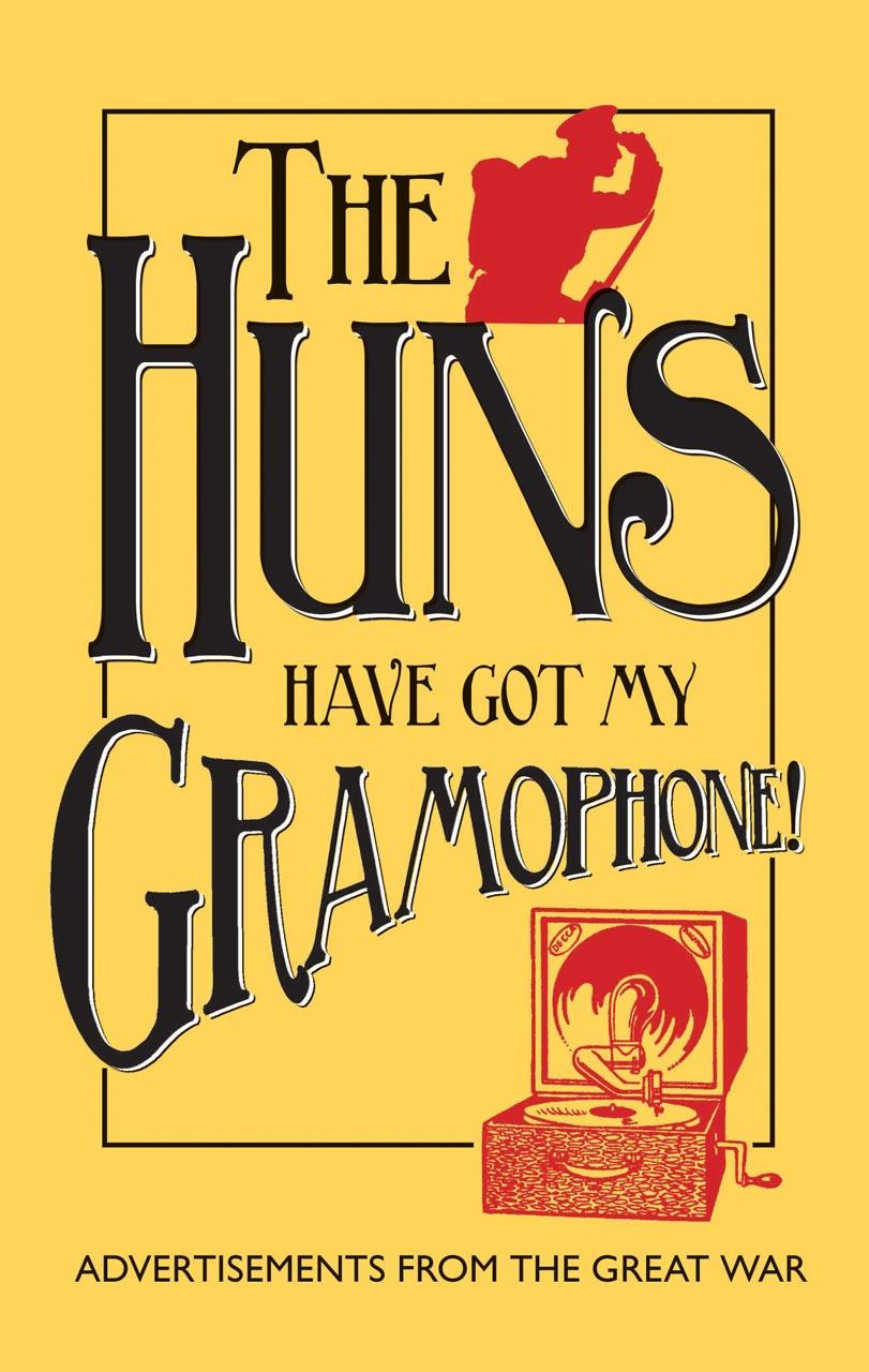 Huns Have Got my Gramophone!
