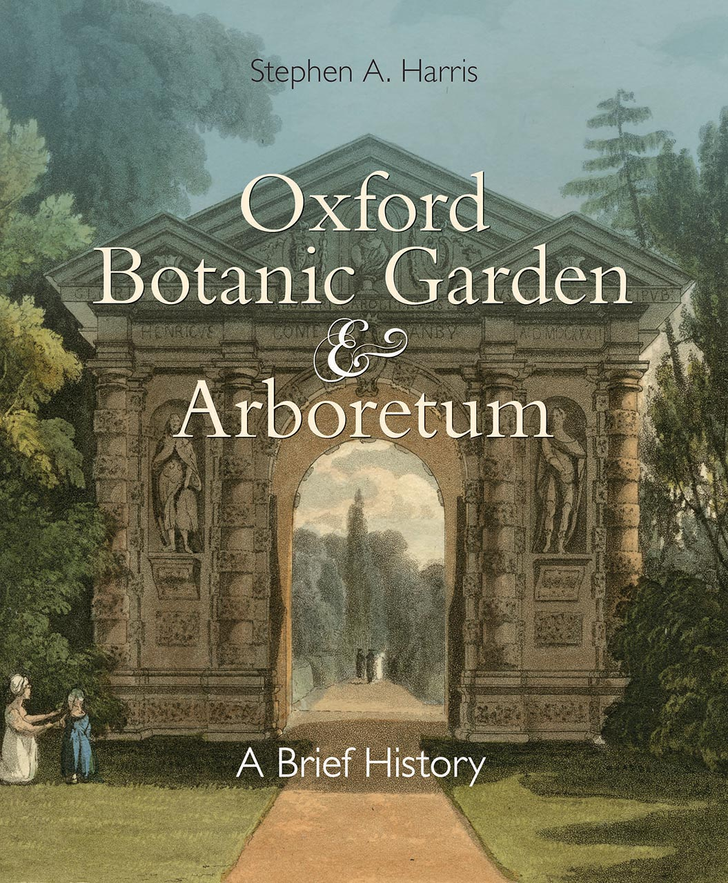Oxford Botanic Garden & Arboretum: A Brief History, Harris