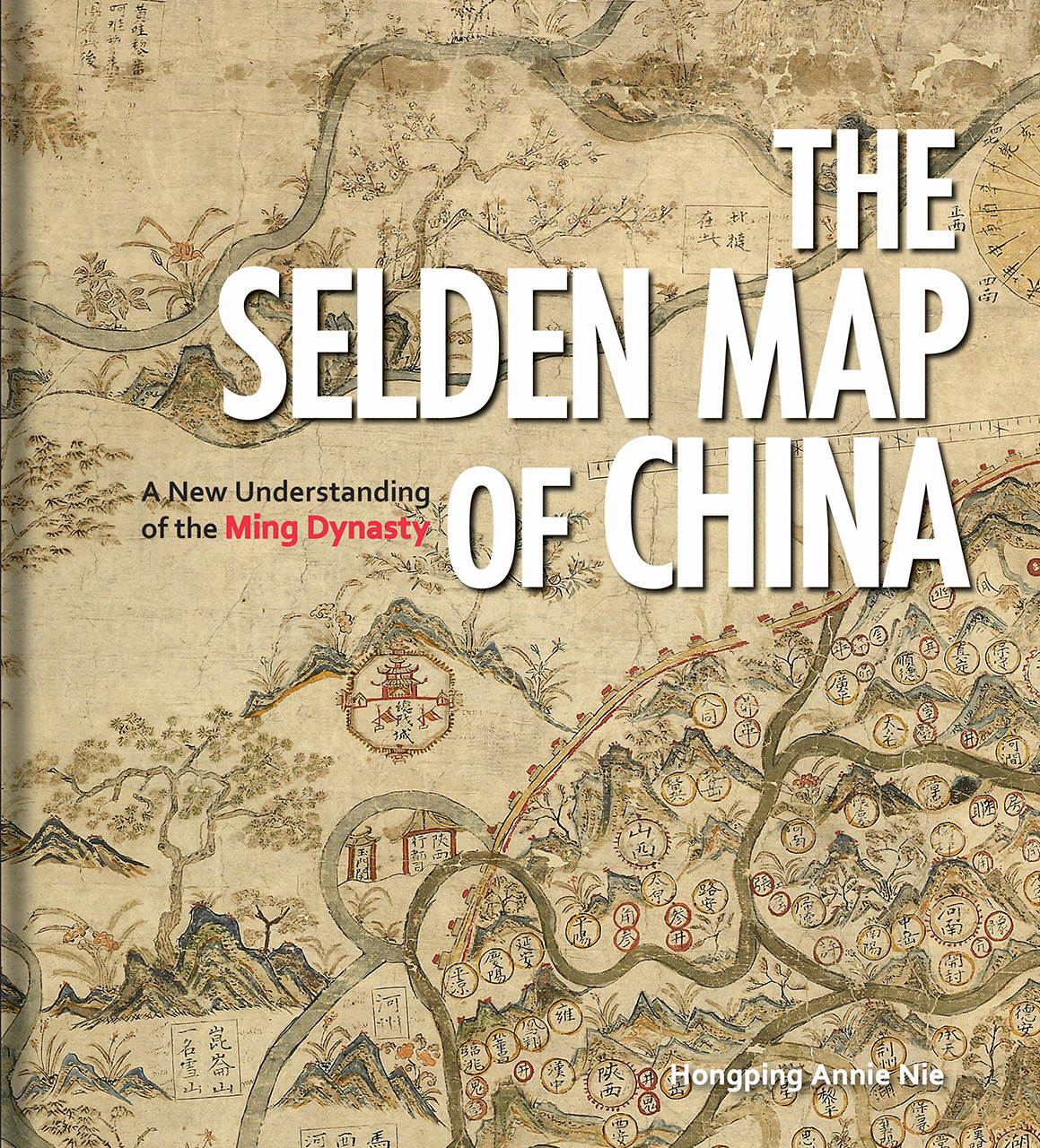 selden map of china The Selden Map Of China A New Understanding Of The Ming Dynasty Nie