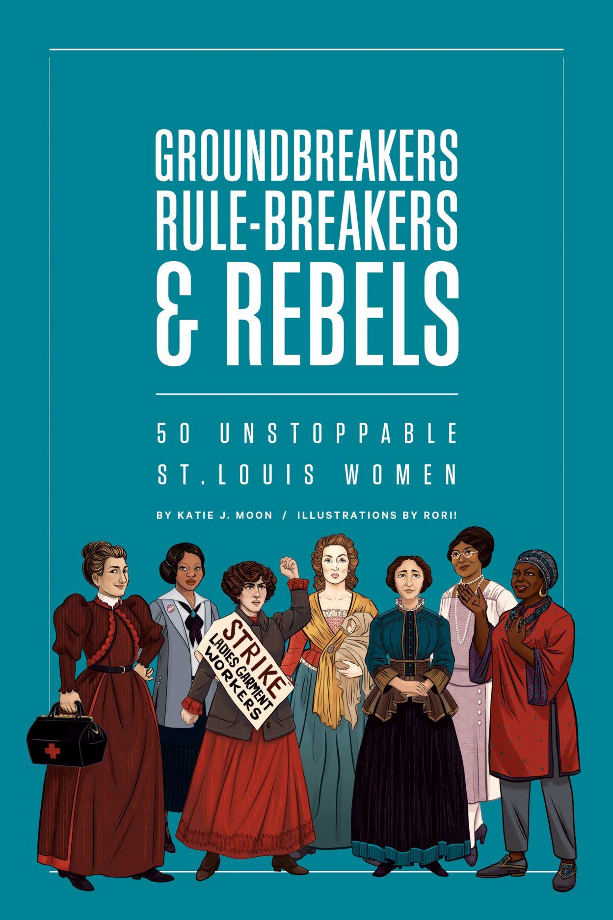 Groundbreakers, Rule-breakers & Rebels