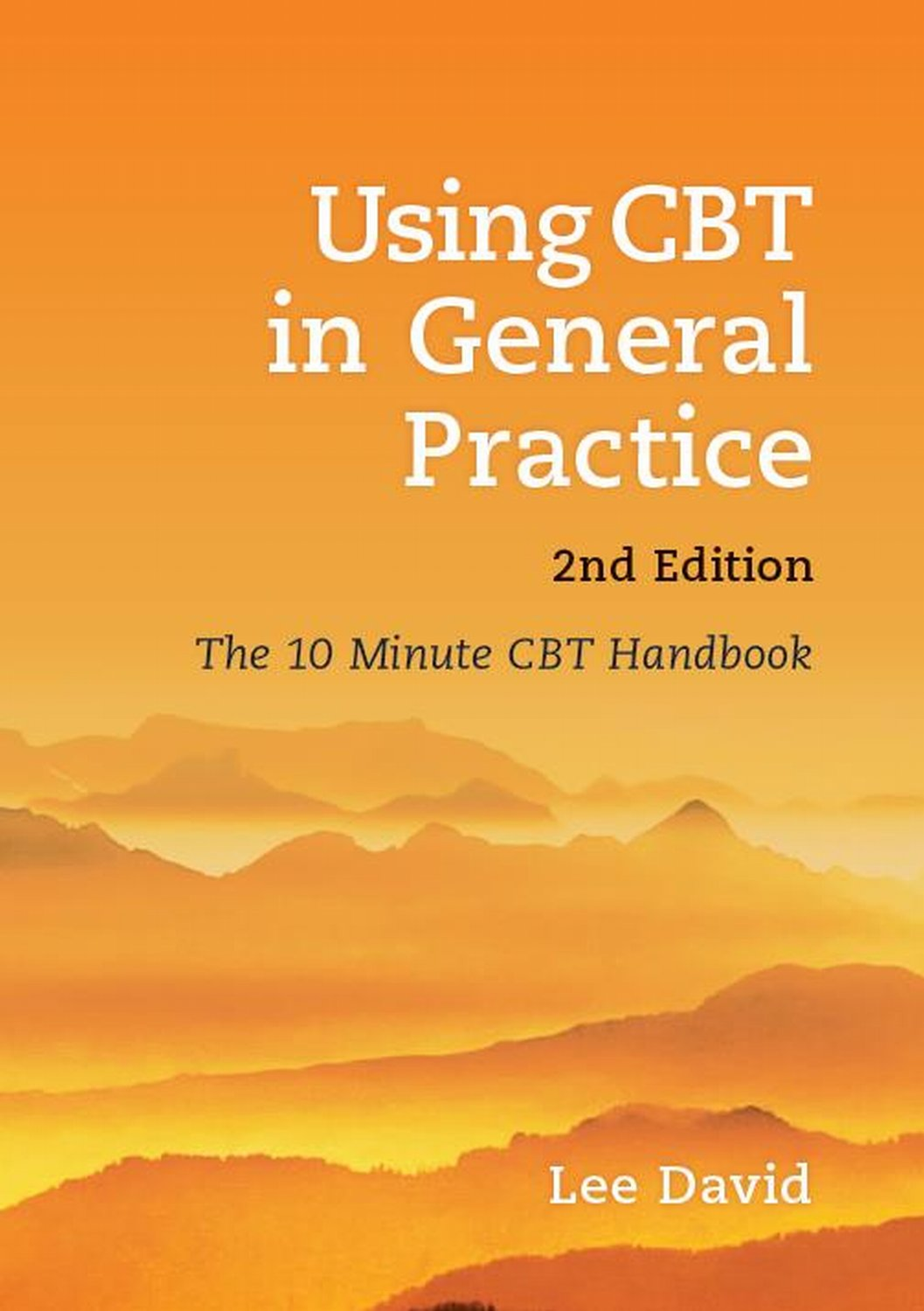 Using CBT in General Practice, second edition
