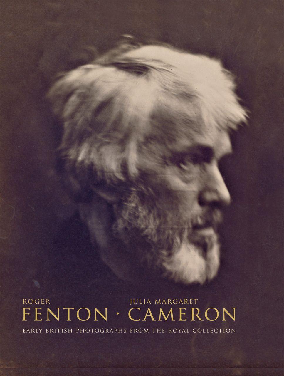 Roger Fenton * Julia Margaret Cameron