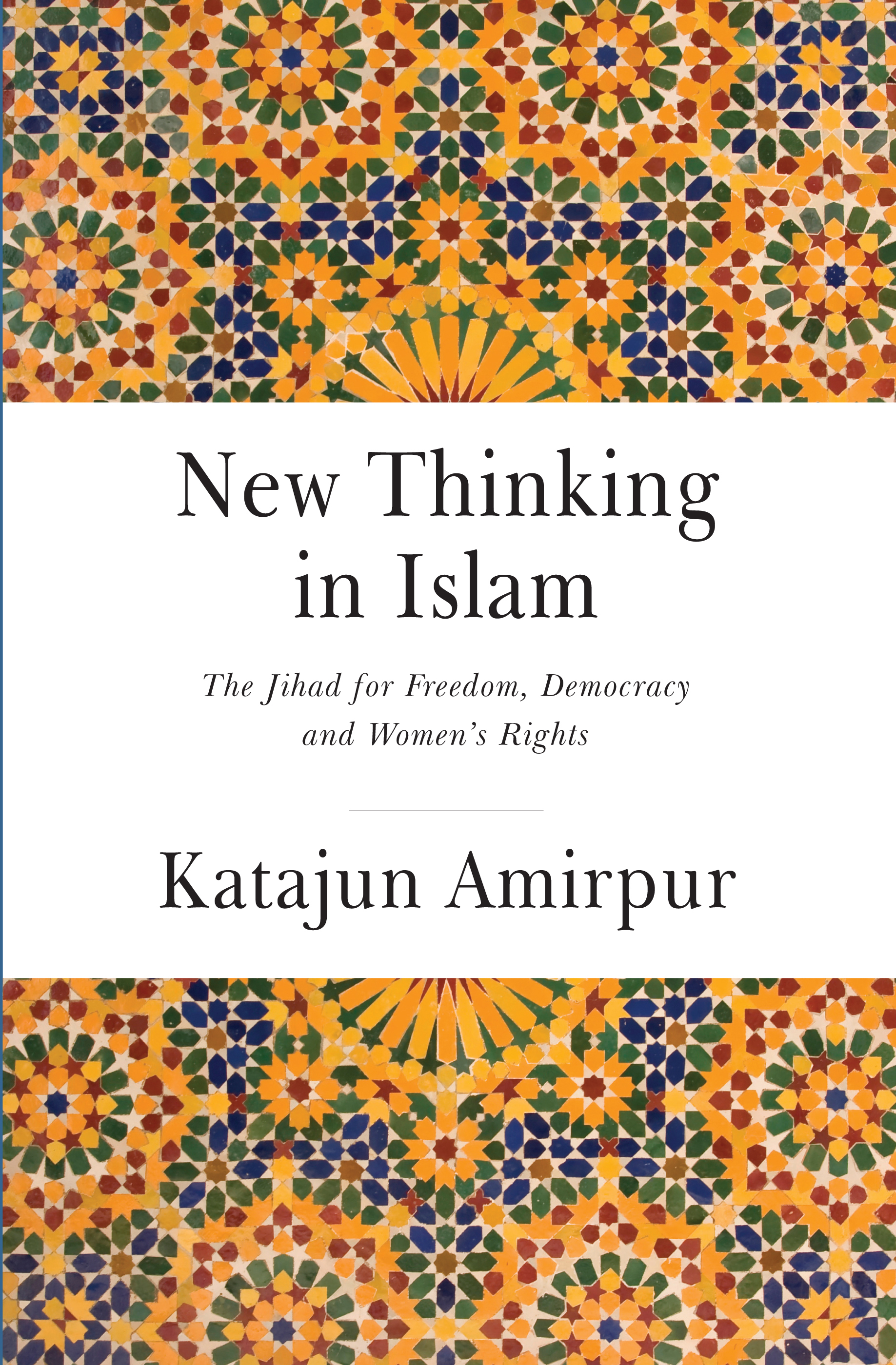 New Thinking in Islam: The Jihad for Democracy, Freedom and Women\'s ...