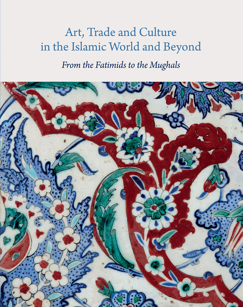 Art Trade And Culture In The Islamic World And Beyond From The