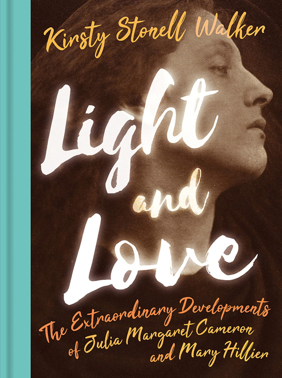 Light and Love: The Extraordinary Developments of Julia Margaret ...