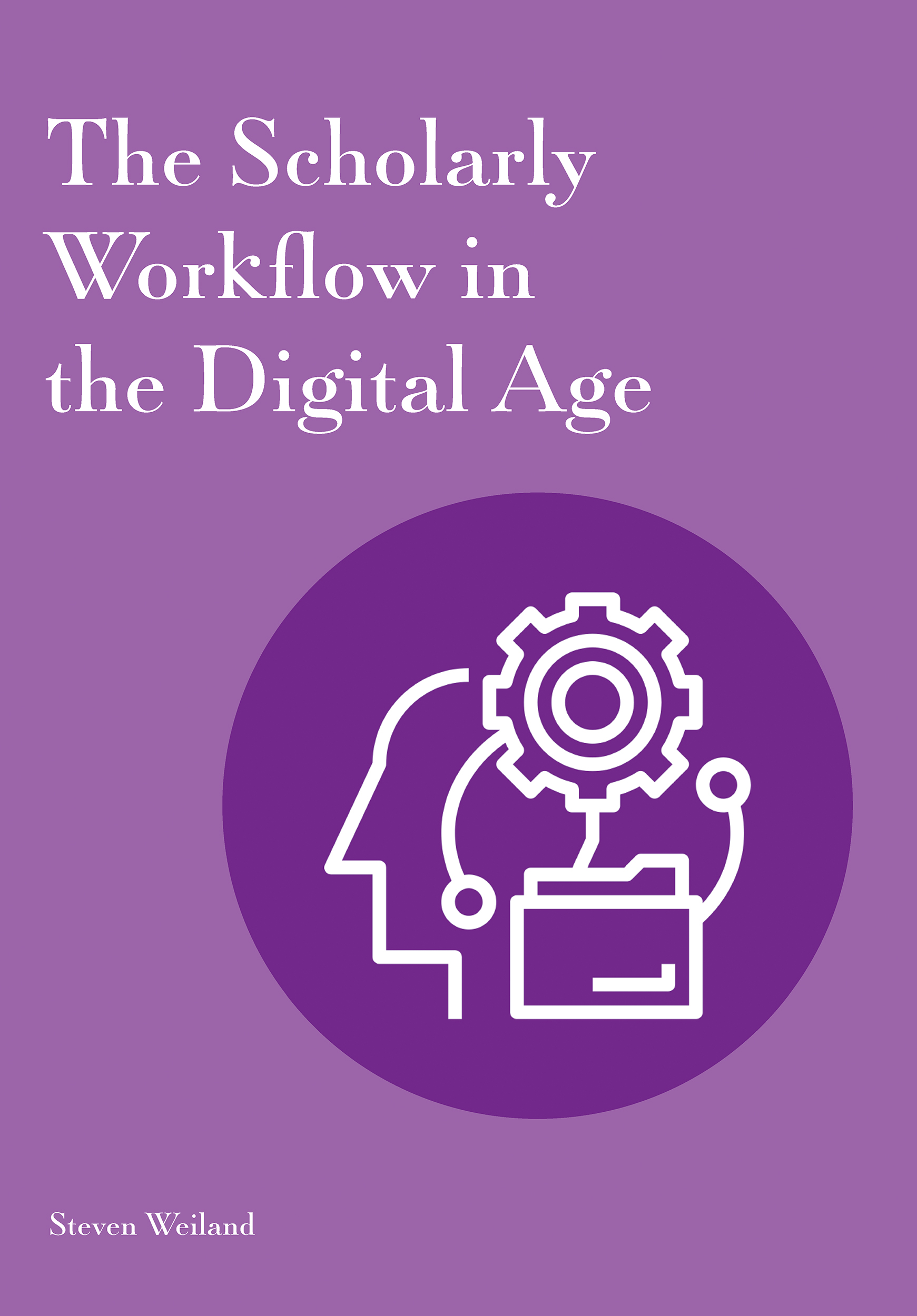 The Scholarly Workflow in the Digital Age