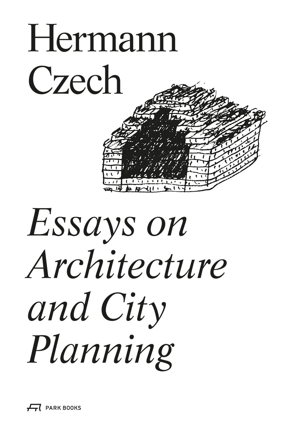 Position Paper Essay Essays On Architecture And City Planning Hermann Czech How To Start A Synthesis Essay also The Importance Of English Essay Essays On Architecture And City Planning Czech Feiersinger Learning English Essay Example