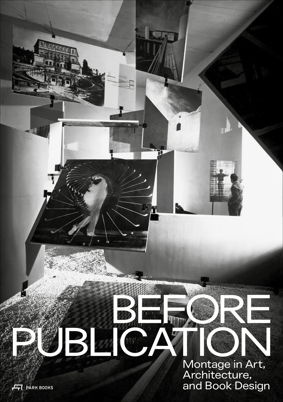 before publication montage in art architecture and book design a