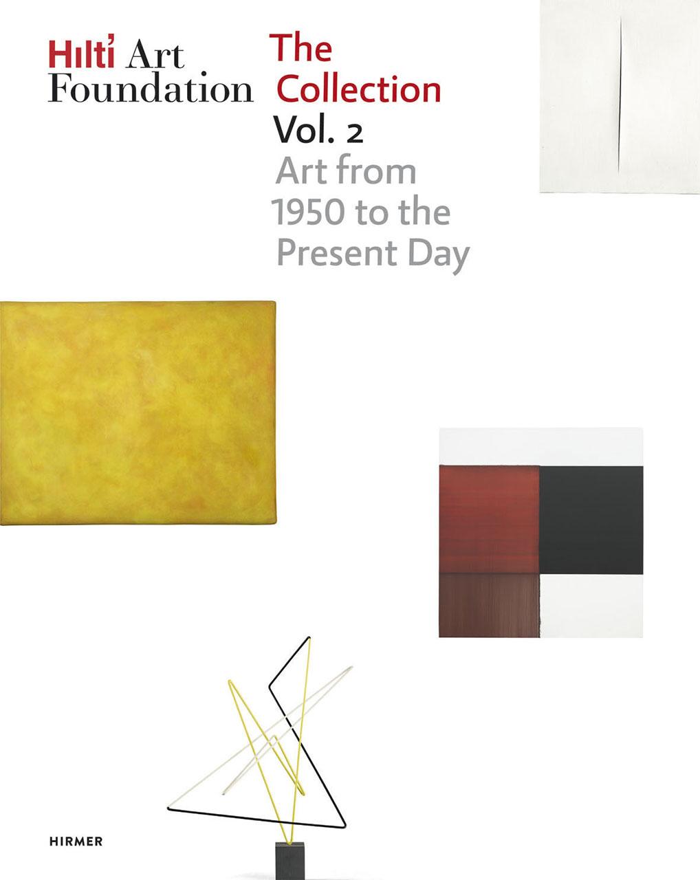 Hilti Art Foundation. The Collection. Vol. II