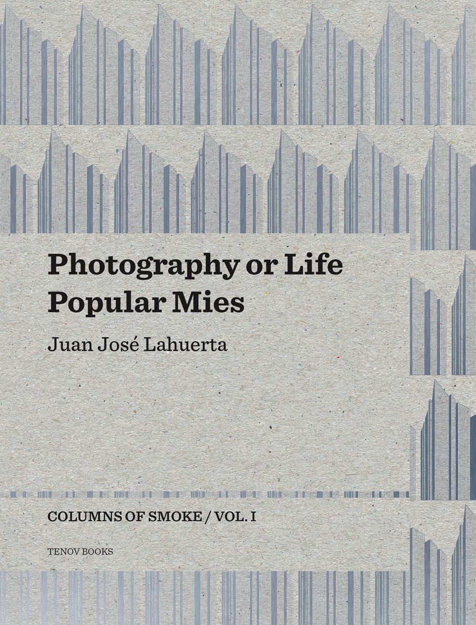 Photography Or Life Popular Mies Columns Of Smoke Volume 1 Lahuerta
